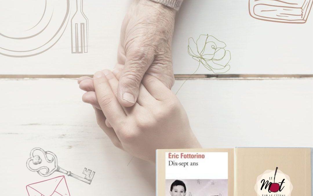 * Dix-sept ans * Eric FOTTORINO